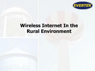 Wireless Internet In the Rural Environment