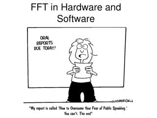 FFT in Hardware and Software
