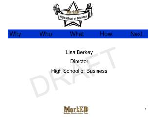 Lisa Berkey Director  High School of Business