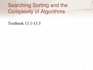 Searching Sorting and the Complexity of Algorithms