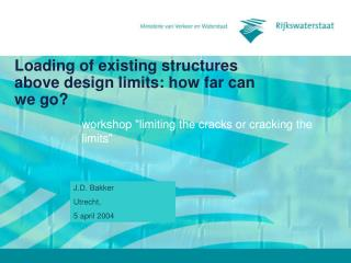 Loading of existing structures above design limits: how far can we go?