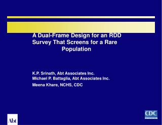 A Dual-Frame Design for an RDD 	Survey That Screens for a Rare 				Population