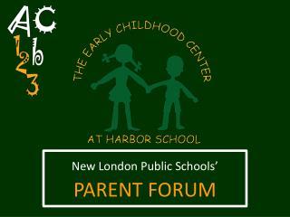 New London Public Schools'  PARENT FORUM