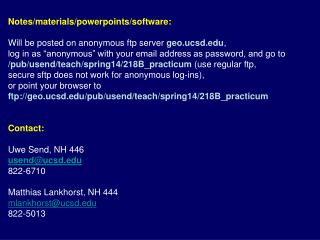 Notes/materials/powerpoints/software: Will be posted on anonymous ftp server  geo.ucsd ,