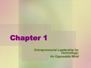 Entrepreneurial Leadership for Technology: An Opposable Mind