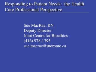 Responding to Patient Needs:  the Health Care Professional Perspective