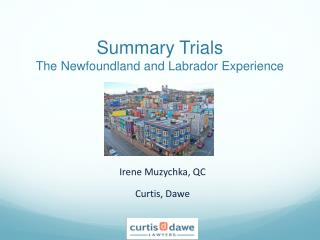Summary Trials The Newfoundland and Labrador Experience