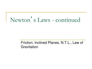 Newton � s Laws - continued