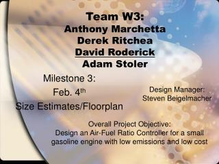 Team W3: Anthony Marchetta Derek Ritchea David Roderick Adam Stoler