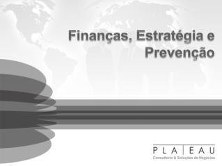 Finanças ,  Estratégia  e  Prevenção