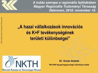 """""""A hazai vállalkozások innovációs  és K+F tevékenységének  területi különbségei"""""""