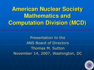 American Nuclear Society Mathematics and Computation Division (MCD)