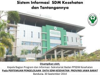 Disampikan oleh; Kepala Bagian Program dan Informasi -Sekretariat Badan PPSDM Kesehatan