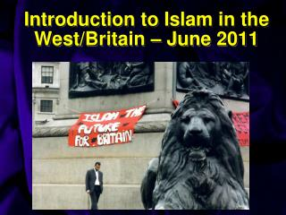 Introduction to Islam in the West/Britain – June 2011