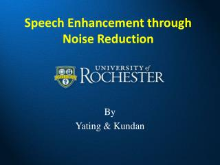 Speech Enhancement through Noise Reduction