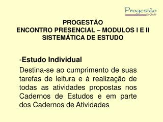 PROGEST O ENCONTRO PRESENCIAL   MODULOS I E II SISTEM TICA DE ESTUDO