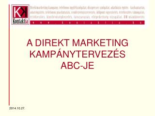 A DIREKT MARKETING KAMPÁNYTERVEZÉS  ABC-JE