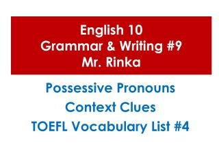 English 10  Grammar & Writing #9 Mr.  Rinka