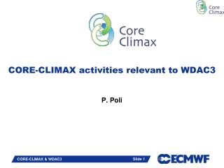 CORE-CLIMAX activities relevant to WDAC3