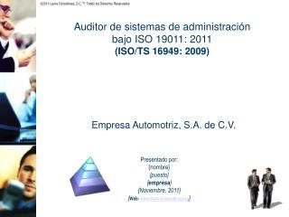 Auditor de sistemas de administración bajo ISO 19011: 2011 (ISO/TS 16949: 2009)