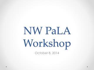 NW PaLA Workshop