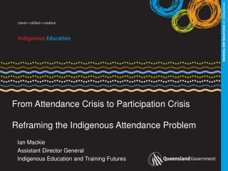 From Attendance Crisis to Participation Crisis Reframing the Indigenous Attendance Problem