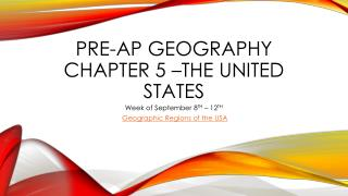 Pre- ap  geography chapter 5 –The United States