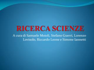 RICERCA SCIENZE