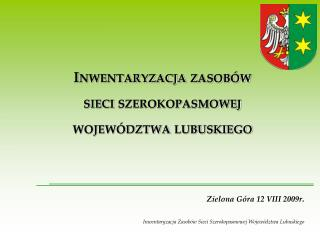 Inwentaryzacja zasobów  sieci szerokopasmowej województwa lubuskiego