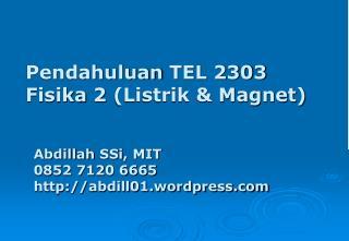 Abdillah SSi , MIT 0852 7120 6665 abdill01.wordpress