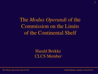 The Modus Operandi of the Commission on the Limits of the Continental Shelf