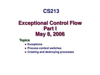 Exceptional Control Flow Part I May 8, 2006