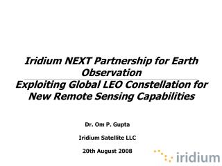 Dr. Om P. Gupta  Iridium Satellite LLC  20th August 2008