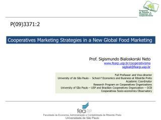 Prof. Sigismundo Bialoskorski Neto fearpp.br/cooperativismo sigbial@fearpp.br