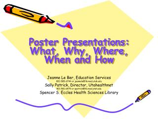 Poster Presentations: What, Why, Where, When and How