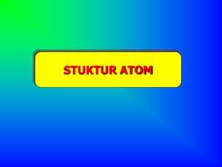 STUKTUR ATOM