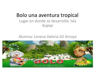 Bolo una aventura tropical