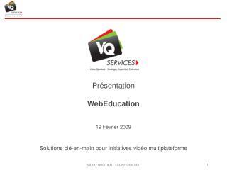 Présentation WebEducation 19 Février 2009