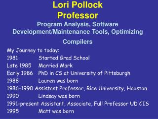 My Journey to today: 1981 		Started Grad School Late 1985 	Married Mark