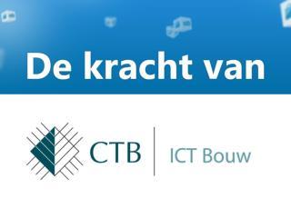 De kracht van CTB ICT Bouw BV
