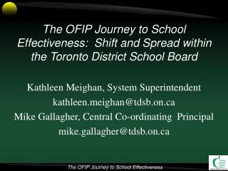 Kathleen Meighan, System Superintendent kathleenighantdsb.on Mike Gallagher, Central Co-ordinating  Principal mike.galla