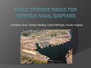 Cable Storage Racks for Norfolk Naval Shipyard