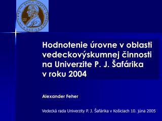 Vedecká rada Univerzity P. J. Šafárika v Košiciach 10. júna 2005