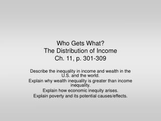 Who Gets What?  The Distribution of Income Ch. 11, p. 301-309