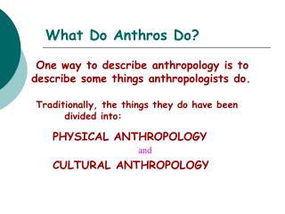What Do Anthros Do