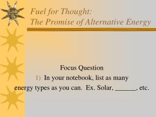 Fuel for Thought:  The Promise of Alternative Energy
