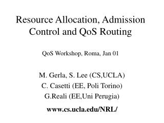Resource Allocation, Admission Control and QoS Routing QoS Workshop, Roma, Jan 01
