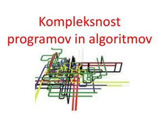 Kompleksnost programov in algoritmov