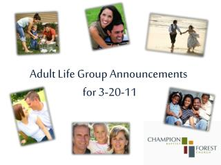 Adult Life Group Announcements  for 3-20-11