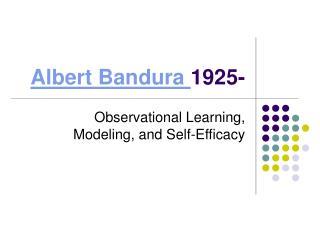 Albert Bandura 1925-